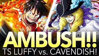 AMBUSH CAVENDISH vs TS LUFFY One Piece Treasure Cruise
