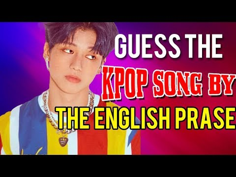 [KPOP GAME] GUESS THE KPOP SONG BY AN ENGLISH PHRASE