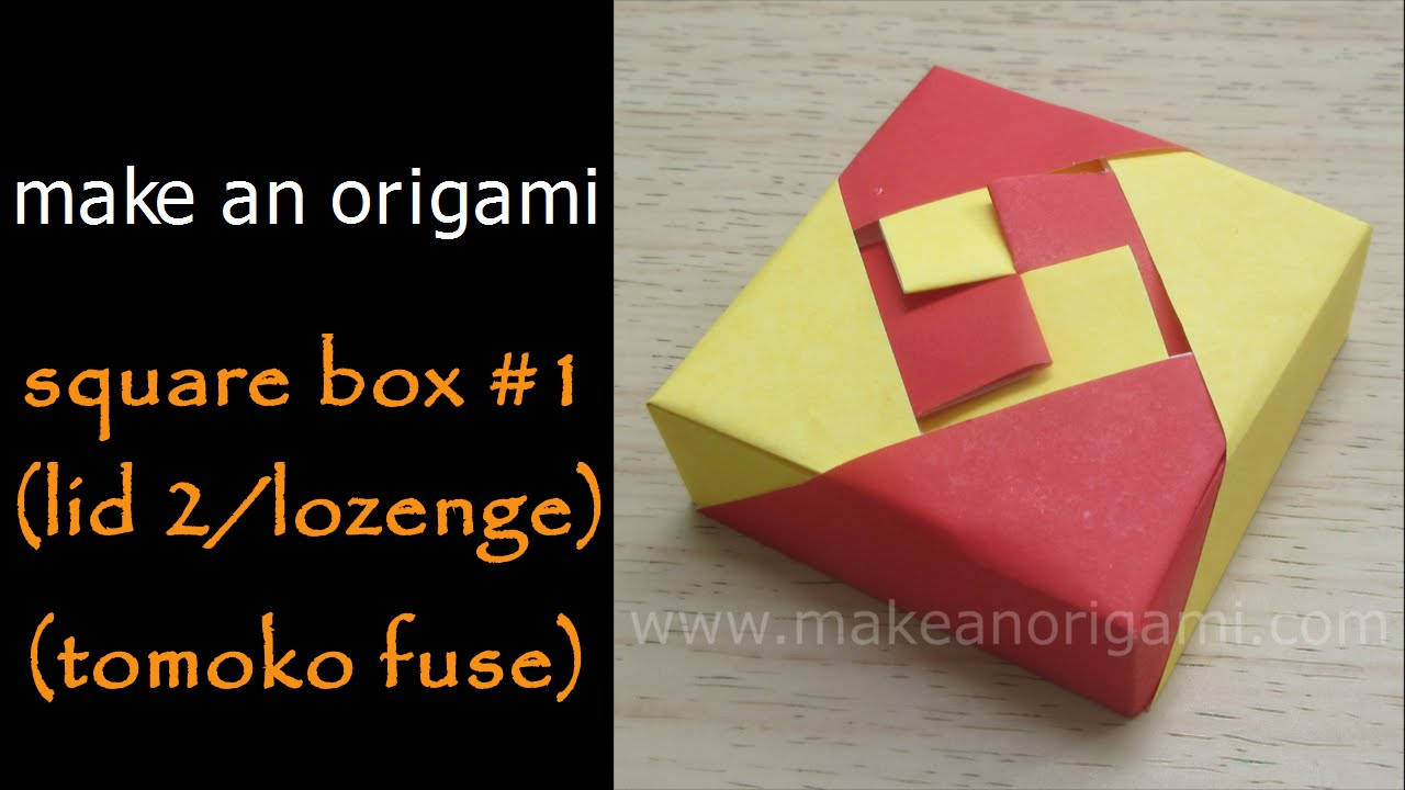 Make An Origami Square Box #1 (Lid 2/Lozenge) (Tomoko Fuse) - YouTube | Tutorials For Tomoko Fuse Boxes |  | YouTube