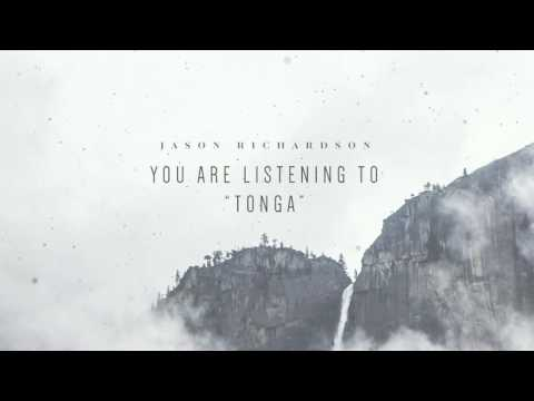 "Jason Richardson - ""Tonga"" Official Track"