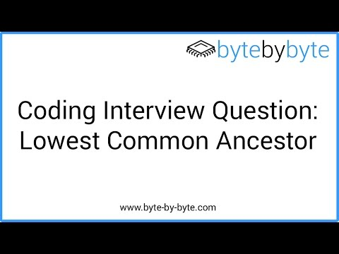 Interview Question: Lowest Common Ancestor