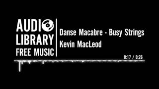 Danse Macabre - Busy Strings (Camille Saint-Saëns) - Kevin MacLeod