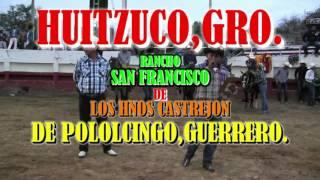 Huitzuco,Gro.2016.Rancho San Francisco De Los Hnos.Castrejon De Pololcingo,Gro.