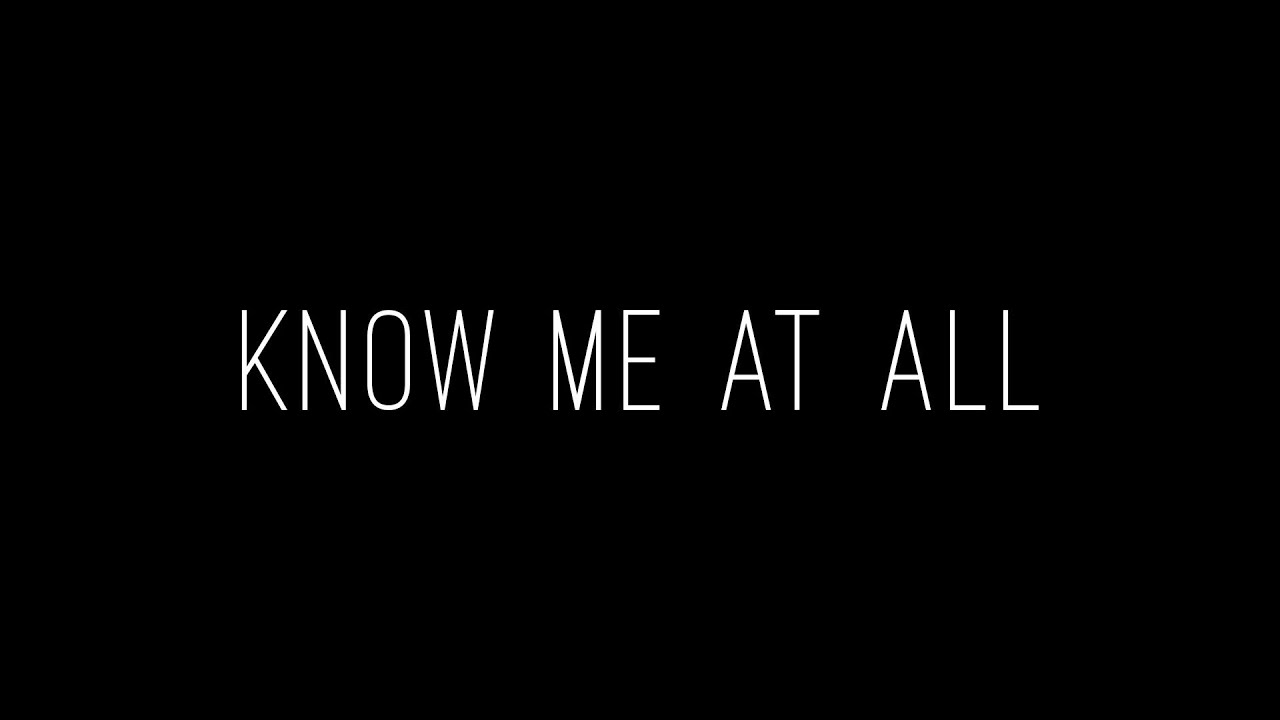Tom Whitehead - Know Me At All - Original Song