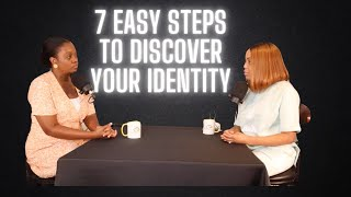 7 Easy Steps t๐ Discover Identity | Episode 8