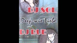 DJ Sol & DJ Rue - Deep wie Liebe (Mixtape)