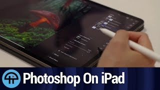 First Look At Photoshop On iPad