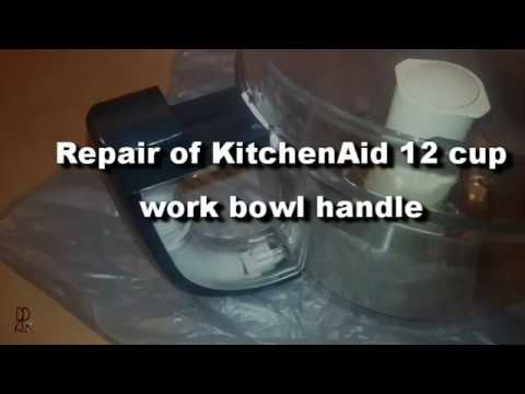 Kitchenaid 12 Cup Work Bowl Handle Repair Youtube