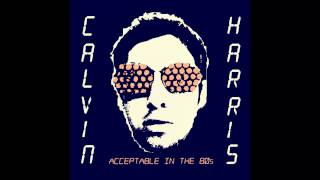 [INSTRUMENTAL] Calvin Harris - Acceptable In The 80