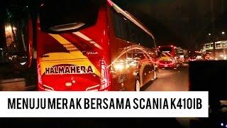 Menuju Merak Bersama Halmahera Scania K410IB