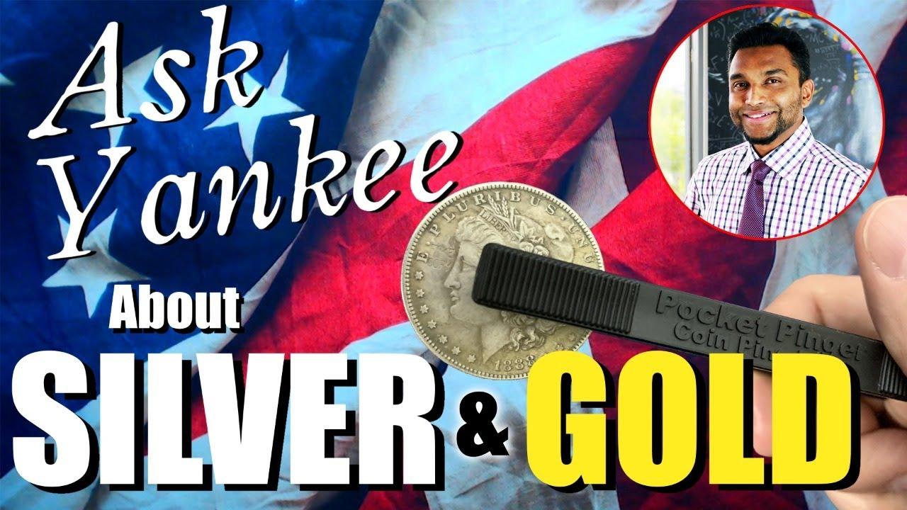 Ask Yankee...About SILVER & GOLD🥈🥇  (w/ Expert Trader, Mukarram!)