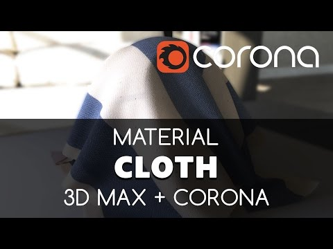 Cloth Material - Corona Renderer tutorial. | Learning videos