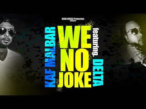 Kaf Malbar Ft. Delta - We No Joke - Juin 2018 (Cover)