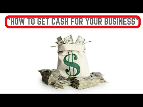 How to get CASH for Your Business - How to BootStrap Your Business - Finding Money for your Business