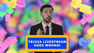 Trivia Livestream Goes Wrong