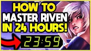 How To MASTER RIVEN in JUST 24 HOURS! | Season 9 Riven Guide