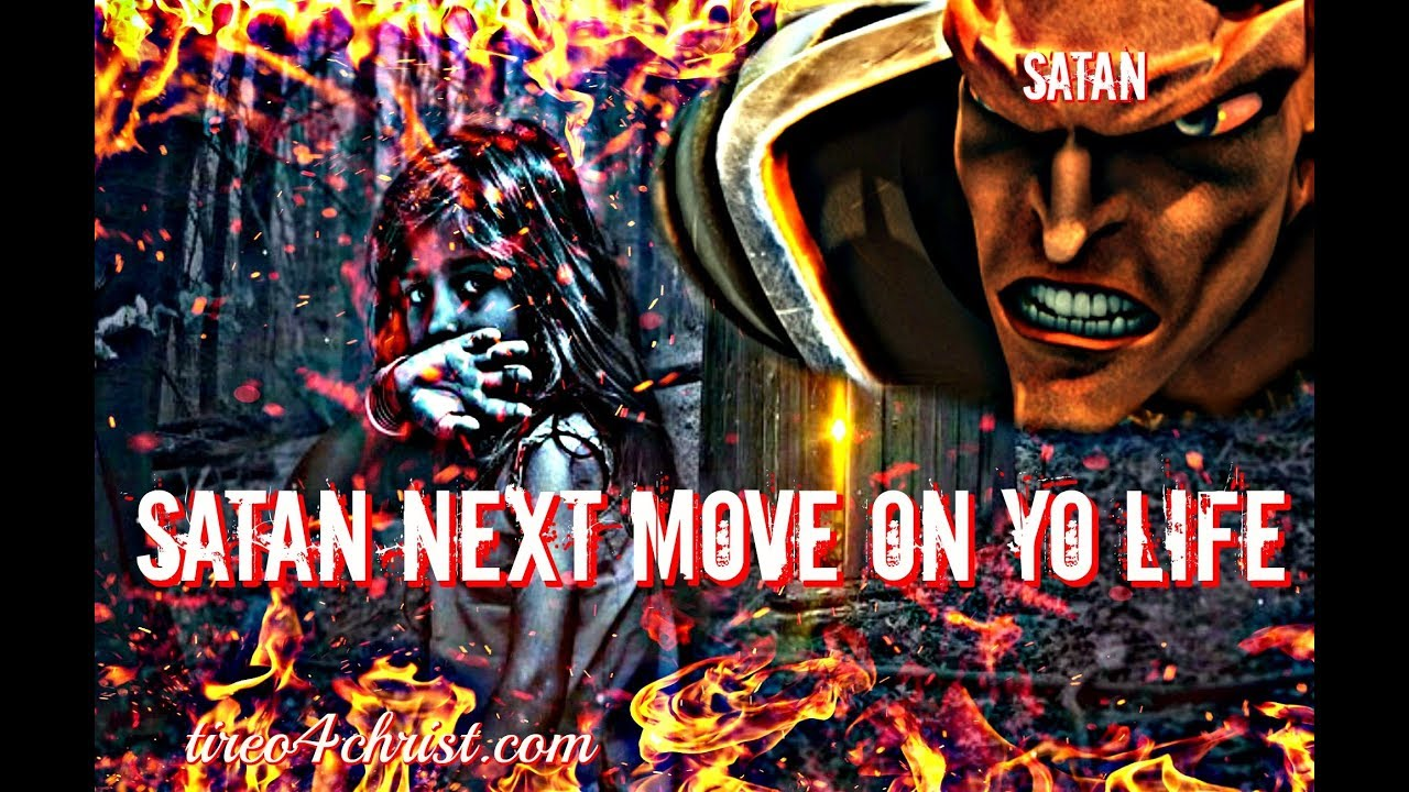 Satan's Next Move On Your Life Is Coming and Why