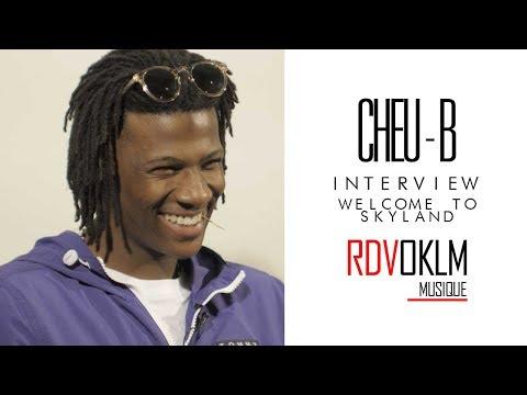 Youtube: CHEU-B«Welcome To Skyland» – RdvOKLM (Interview)
