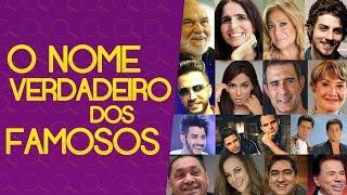 O VERDADEIRO NOME DOS FAMOSOS | NOME VERDADEIRO DOS FAMOSOS BRASILEIROS