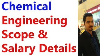 Chemical Engineering Scope and Salary Details