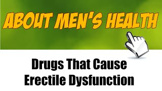 9 Drugs That Cause Erectile Dysfunction
