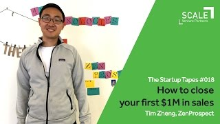 How to close your first $1M in sales — The Startup Tapes #018