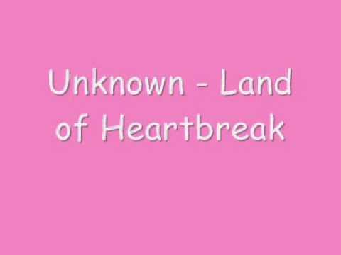 Unknown - Land Of Heartbreak