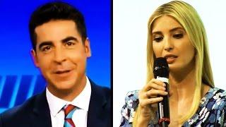 Fox News: Jesse Watters Makes Blowjob Joke About Ivanka, Immediately Goes on Unplanned