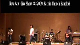 Naw Naw Live Show 8 3 2009 Kachin Church Bangkok No,3
