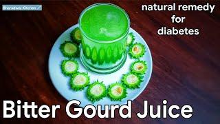 bitter gourd juice for diabetes | how to make karela juice | bitter melon benefits