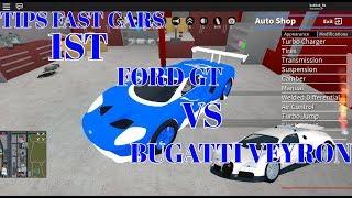 Roblox Vehicle Simulator Tips Fast Cars 1ST Ford GT Vs Bugatti Veyron V.1