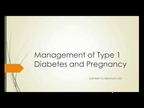 March 29. 2017: Medical Management of Type 1 Diabetes during Pregnancy