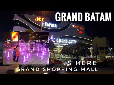 GRAND BATAM Shopping Mall Grand Opening | A Grand Shopping M