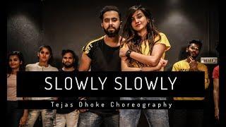 SLOWLY SLOWLY | Guru Randhawa | Tejas Dhoke Choreography | Dancefit Live