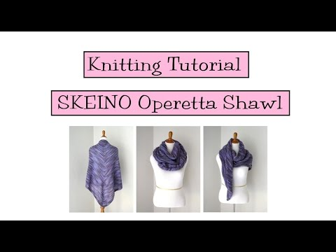 Knitting Tutorial - SKEINO Operetta Shawl