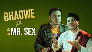 MensXP | Bhadwe Talks | Mr. Sex