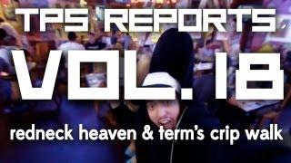 TPS Reports - Vol. 18: Redneck Heaven & Term's Crip Walk Thumbnail