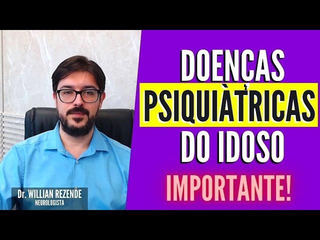 Doenças Do Idoso - Doenças Psiquiátricas do Idoso