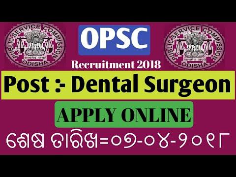 OPSC Recruitment 2018 !! Dental Surgeon !! latest govt. jobs