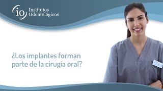 Gambar cover ¿Los implantes forman parte de la cirugía oral?