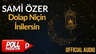 Sami Özer - Dolap Niçin İnilersin ( Official Audio )