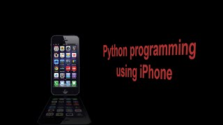 Python Programming in iPhone - Hello World!