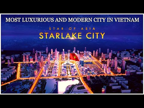 Starlake City Hanoi Vietnam: The Star of Asia