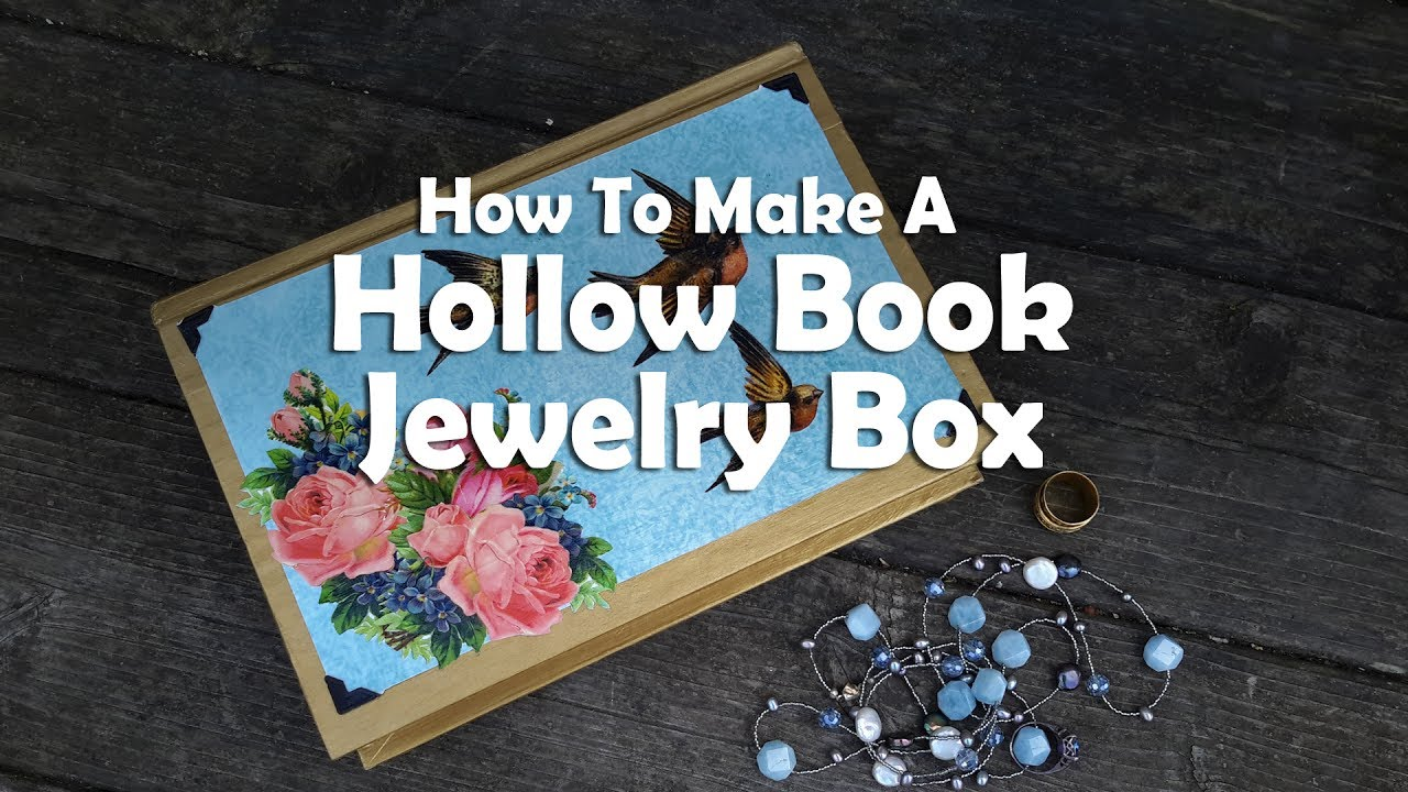 DIY Craft Tutorials How To Make A Hollow Book Jewelry Box YouTube
