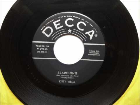 Searching (For Someone Like You) , Kitty Wells , 1956