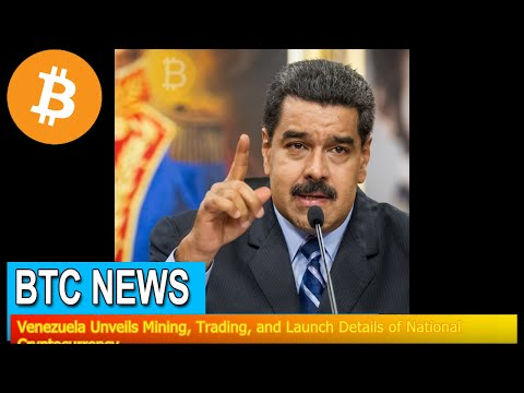 BTC News - Venezuela Unveils Mining, Trading, and Launch Details of National Cryptocurrency