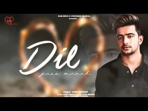 Dil : [full Song] Jass Manak | Satti Dhillon | Latest Punjabi Songs 2018