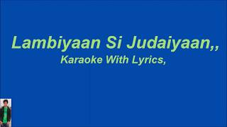 Lambiyaan Si Judaiyaan,,, Karaoke With Lyrics,