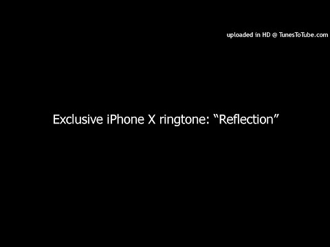 "Exclusive iPhone X ringtone: ""Reflection"""