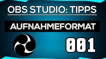 OBS Studio Tipps & Tricks 001: Welches Aufnahmeformat - MKV oder MP4?! Remuxen? (2019) | Deutsch